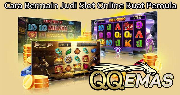 Cara Bermain Judi Slot Online Buat Pemula