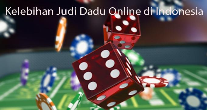 Kelebihan Judi Dadu Online di Indonesia
